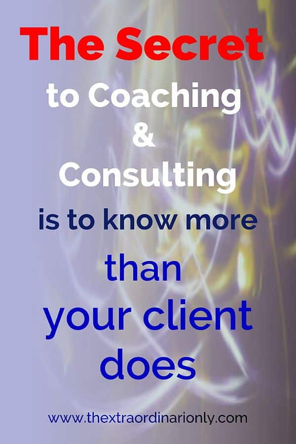 thextraordinarionly secret to coaching and consulting