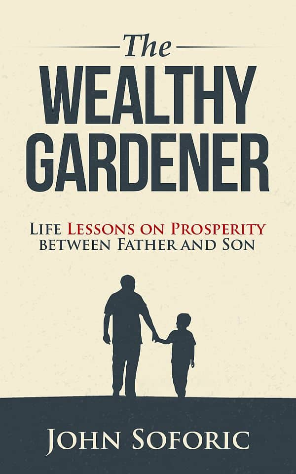 thextraordinarionly-book-cover-for-the-book-review-of-The-wealthy-gardener-by-John-Soforic-on-Life-Lessons-of-Prosperity, between father and son
