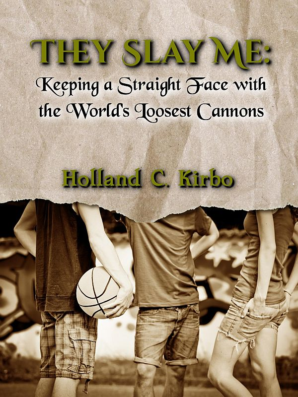 book cover for the Book Review of They Slay Me, Keeping a Straight Face with World's Loosest Cannons by Holland C. Kirbo