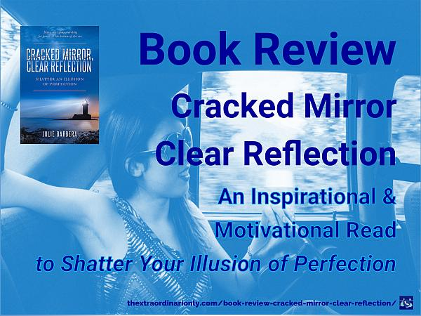 thextraordinarionly book review of Cracked Mirror Clear Reflection by Julie Barbera, book blog by Hazlo Emma