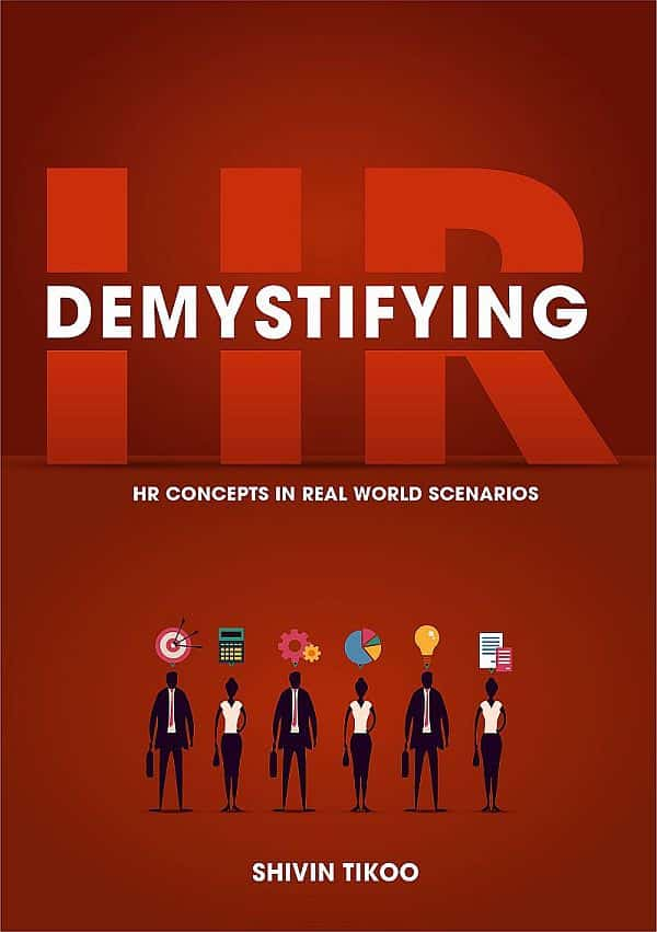 Demystifying HR HR concepts in real world scenarios by Shivin Tikoo Front Cover