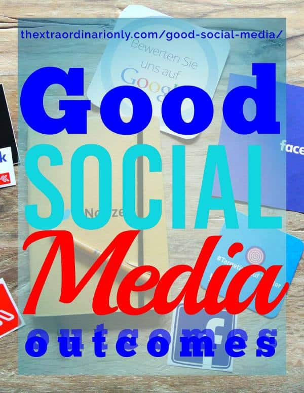 thextraordinarionly good social media outcomes by Hazlo Emma
