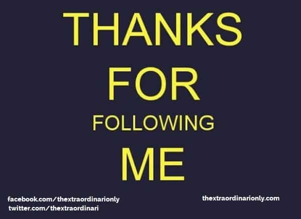 thextraordinarionly thank you for following me on Facebook and Twitter
