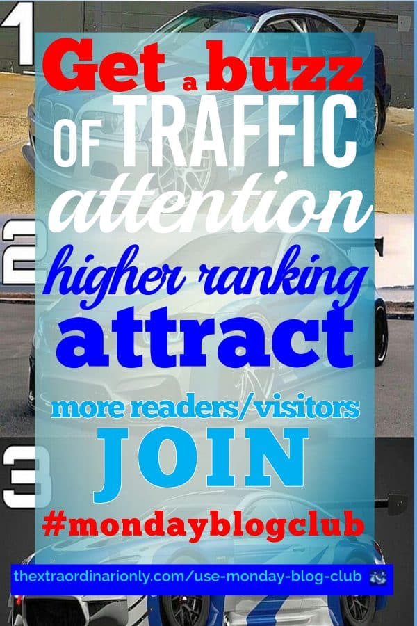 thextraordinarionly Get A Buzz of Traffic, Attention, and Higher Rankings That Attracts More Blog Readers - Monday Blog Club