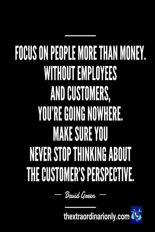 thextraordinarionly always think about your customers perspective quote
