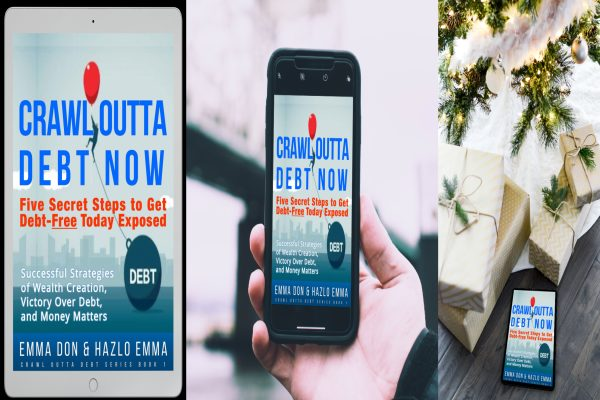 thextraordinarionly crawl outta debt now Five Steps to Get Out of Debt Today Exposed by Emma Don and Hazlo Emma Kindle Version on Amazon #crawlouttadebtnow #wealthcreationstrategies #victoryoverbaddebt #moneymatters
