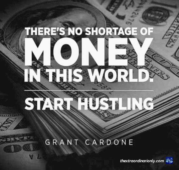 thextraordinarionly money shortage lie in Top Inspirational Quotes About Debt, Money and Wealth blog post by Hazlo Emma, Grant Cardone Quote