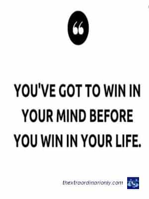 thextraordinarionly win in your mind before you win in life, quote