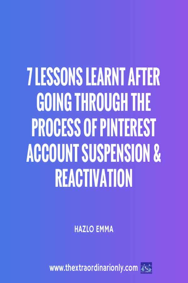 thextraordinarionly pin on 7 lessons learnt after going through Pinterest suspension and reactivation