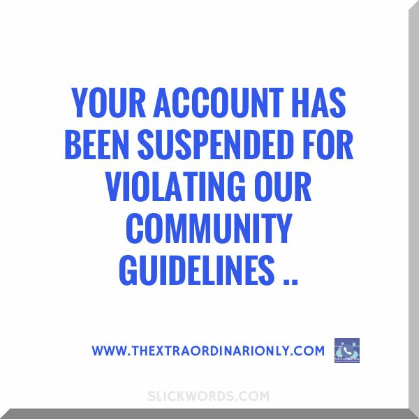 thextraordinarionly your Pinterest account has been suspended for violating our community guidelines, spam policy
