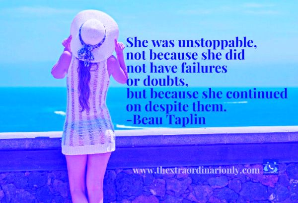 thextraordinarionly beau taplin quote on being unstoppable