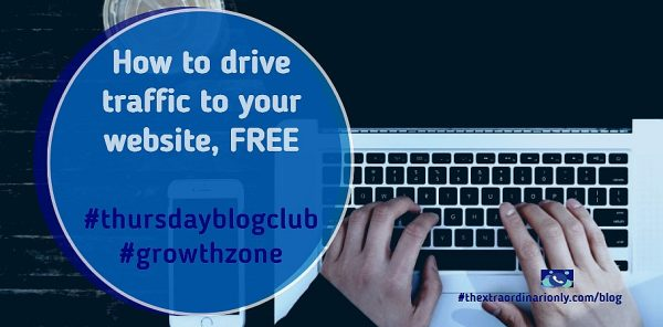 thextraordinarionly how to drive traffic to your website thursday blog club use #thursdayblogclub #thextraordinarionly #growthzone retweet @hazloe3 @thextraordinari